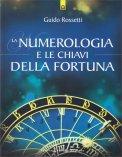 La Numerologia e le Chiavi della Fortuna — Libro
