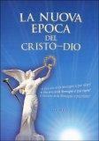 La Nuova Epoca del Cristo-Dio - Libro