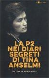 La P2 nei Diari Segreti di Tina Anselmi - Libro