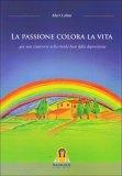 La Passione Colora la Vita  - Libro