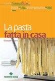 La Pasta Fatta in Casa  - Libro