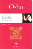 La Paura - Comprenderla e Dissolverla - Libro + CD