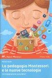 La Pedagogia Montessoriana e le Nuove Tecnologie