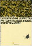 La Pianificazione Urbanistica Partecipativa nella Società dell'Informazione — Libro
