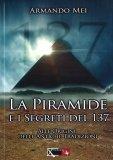 La Piramide e i Segreti del 137 - Libro