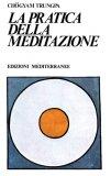 La Pratica della Meditazione  — Libro