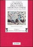 La Pratica della Vera Medicina Cinese  - Libro