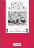 La Pratica della Vera Medicina Cinese