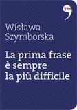 La Prima Frase è Sempre la più Difficile  - Libro