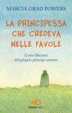 La Principessa che credeva nelle Favole  - Libro
