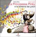 La Principessa Pinky e la Lanterna dei Colori — Libro