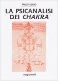 La Psicanalisi dei Chakra - Libro