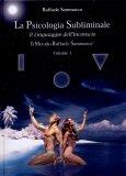 La Psicologia Subliminale - Vol. 1 - Libro