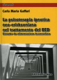 La Psicoterapia Ipnotica Neo-ericksoniana nel Trattamento del Bed  - Libro