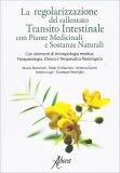 La Regolarizzazione del Rallentato Transito Intestinale con Piante Medicinali e Sostanze Naturali - Libro