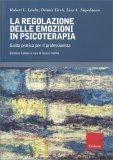 La Regolazione delle Emozioni in Psicoterapia — Libro