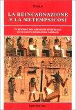 LA REINCARNAZIONE E LA METEMPSICOSI Il ritorno del principio spirituale in un nuovo involucro carnale di Gerard Encausse (Papus)