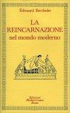 La Reincarnazione. Vol. 2: Nel Mondo Moderno.
