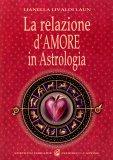 La Relazione d'Amore in Astrologia  - Libro