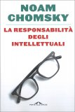 LA RESPONSABILITà DEGLI INTELLETTUALI di Noam Chomsky