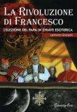 La Rivoluzione di Francesco  - Libro