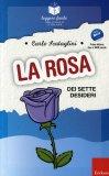 La Rosa dei Sette Desideri - Leggere Facile  - Libro