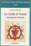 La Ruota di Fuoco (Manipura-chakra) - Libro
