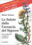 LA SALUTE DALLA FARMACIA DEL SIGNORE Versione nuova di Maria Treben