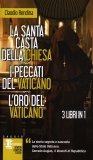 La Santa Casta della Chiesa - I Peccati del Vaticano - L'Oro del Vaticano  - Libro