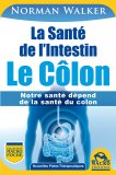 La Santè de l'Intestin - Le Colon  - Libro