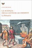 La Scienza degli Antichi Alchimisti - Libro