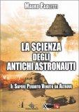La Scienza degli Antichi Astronauti - Libro