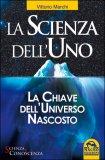 LA SCIENZA DELL'UNO Versione nuova di Vittorio Marchi