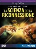 LA SCIENZA DELLA RICONNESSIONE di Doug De Vito