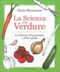 LA SCIENZA DELLE VERDURE La chimica del pomodoro e della cipolla di Dario Bressanini