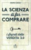La Scienza di Far Comprare - Libro