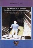 La Scienza Sacra Nuragica Guarigione Fisica Guarigione Spirituale  - Libro