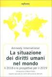 Amnesty International - La Situazione dei Diritti Umani nel Mondo 2018-2019 — Libro