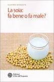 La Soia: fa Bene o fa Male? - Libro