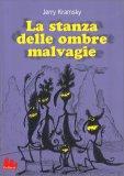 La Stanza delle Ombre Malvagie — Libro