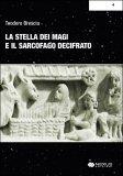 La Stella dei Magi e il Segreto del Sarcofago decifrato