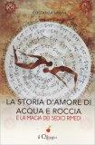 La Storia d'Amore di Acqua e Roccia - Libro