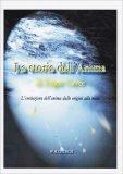 LA STORIA DELL'ANIMA DI EDGAR CAYCE L'evoluzione dell'anima dalle origini alla meta di Edgar Cayce, W.H. Church