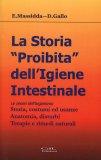 La Storia Proibita dell'Igiene Intestinale  - Libro