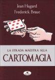 La Strada Maestra alla Cartomagia  — Libro