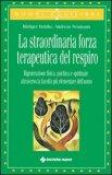 La Straordinaria Forza Terapeutica del Respiro — Libro
