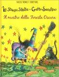 La Strega Sibilla e il Gatto Serafino - Il Mostro della Foresta Oscura — Libro