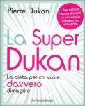 La Super Dukan: la dieta per chi vuole davvero dimagrire - Libro