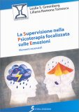 La Supervisione nella Psicoterapia Focalizzata sulle Emozioni - Libro
