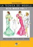 La Tecnica dei Modelli - Alta Moda - Vol.1 - Libro